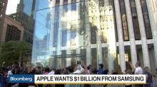 Why Apple Wants $1 Billion From Samsung