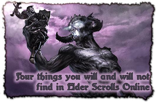 Six things you will and will not find in The Elder Scrolls Online