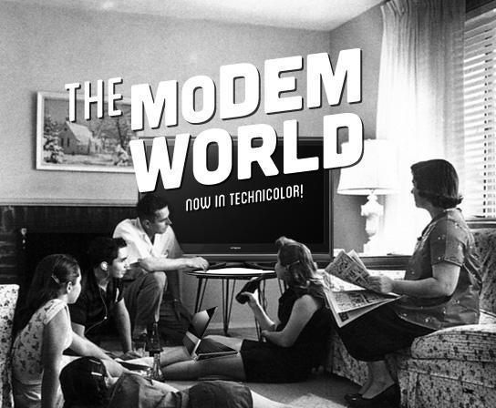 This is the Modem World: I'm giving up absolutely nothing