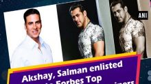 Akshay, Salman enlisted to Forbes Top 100 highest-paid entertainers