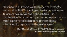 Dell Technologies Unveils New IoT Strategy, Division and Solutions to Accelerate Customer Adoption