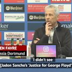 Favre unable to judge Sancho's 'Justice for George Floyd' T-shirt tribute