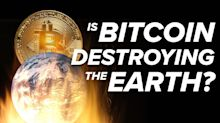 Is Bitcoin Destroying the Earth?