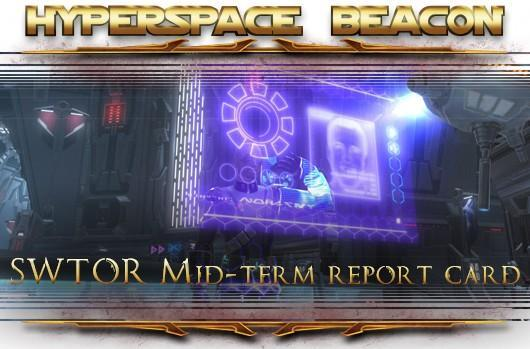 Hyperspace Beacon: SWTOR mid-term report card