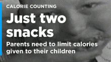 Parents are being urged to count the calories in their children's snacks