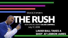 The Rush: LaVar Ball takes a shot at LeBron James