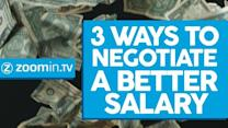 Three ways to negotiate a better salary