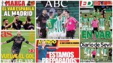El VAR protagonista de las portadas tras el polémico Real Betis vs. Real Madrid