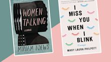 The best new books to read this week:   Women Talking ,   I Miss You When I Blink , and more