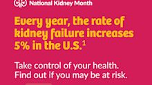 Take Control of Your Kidney Health During National Kidney Month