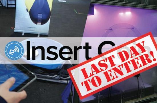 Attention makers! You have until 11:59PM tonight to enter Insert Coin 2014