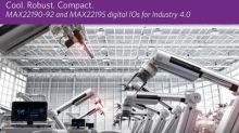 Maxim's Digital Input ICs Deliver 50% Smaller Footprint, 60% Lower Power and 6x Faster Throughput