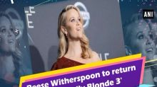 Reese Witherspoon to return for 'Legally Blonde 3'