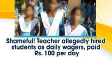 Shameful! Teacher allegedly hired students as daily wagers, paid Rs. 100 per day