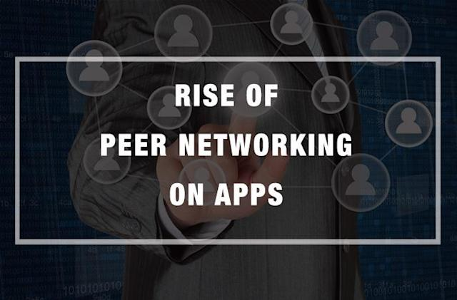 Rise of Peer Networking on Apps