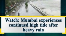 Watch: Mumbai experiences continued high tide after heavy rain