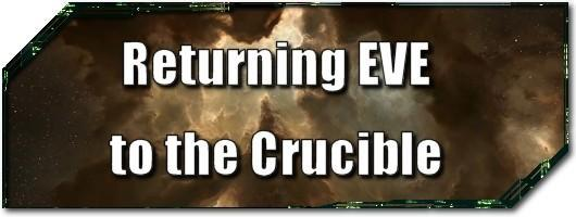 EVE Evolved: Returning EVE to the Crucible