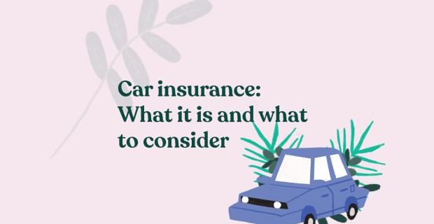 Car insurance: What it is and what to consider