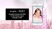 BeautyPlus Partners with DKNY to Launch New Product Campaign in APAC
