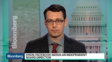Zuckerberg Should Step Aside as Chairman of Facebook, Trillium's Kron Says