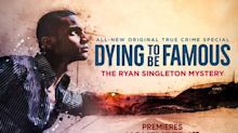Dying To Be Famous: The Ryan Singleton Mystery - Bounce's First-Ever True-Crime Docuseries - World Premieres Sunday, Nov. 1 at 9:00 p.m. (ET) With Two Episodes Back-to-Back