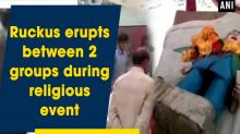 Ruckus erupts between 2 groups during religious event