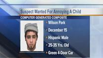 Suspect wanted for annoying child