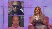 Wendy Williams says R. Kelly's ex ignored abuse: 'It's not like you didn't know anything'