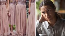 Bride's 'conniving' move sees bridesmaid drop out of wedding