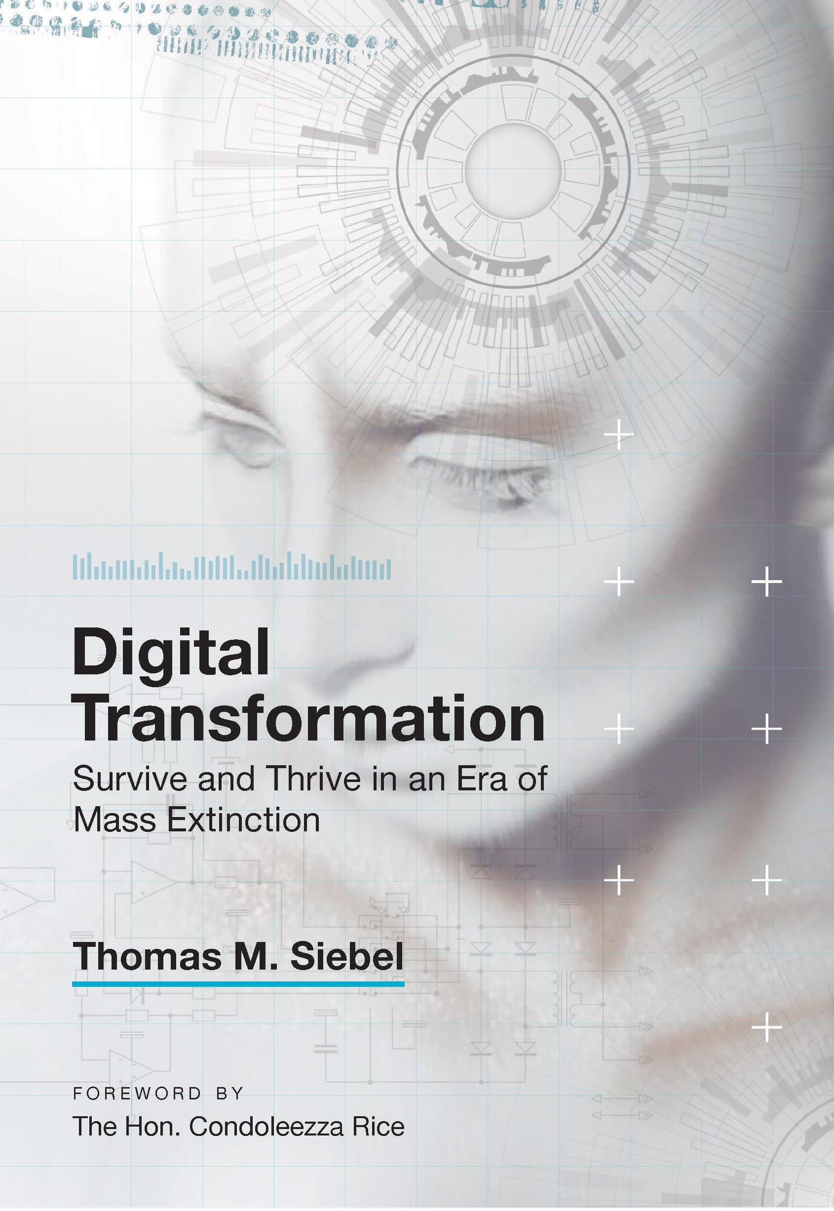 "Tom Siebel on his new book ""Digital Transformation: Survive and Thrive In An Era Of Mass Extinction"""