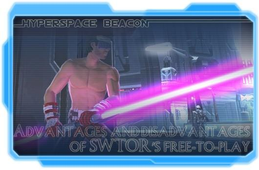 Hyperspace Beacon: Advantages and disadvantages of SWTOR's free-to-play