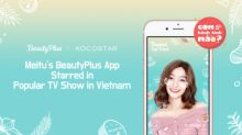 Meitu's BeautyPlus App Starred in One of the Most Popular TV Shows in Vietnam 'Oh My Baby'