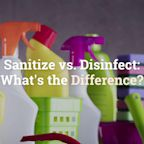 Sanitize vs. Disinfect: What's the Difference?