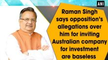 Raman Singh says opposition's allegations over him for inviting Australian company for investment are baseless