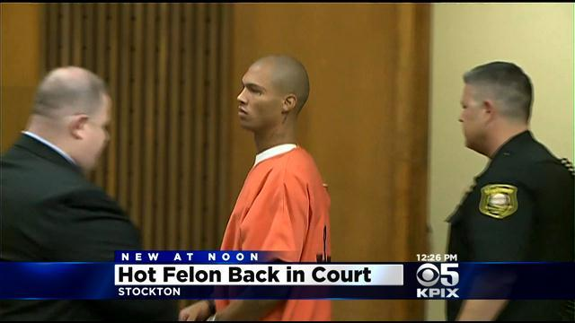 'Hot Felon' Back in Stockton Courtroom To Face Federal Charges