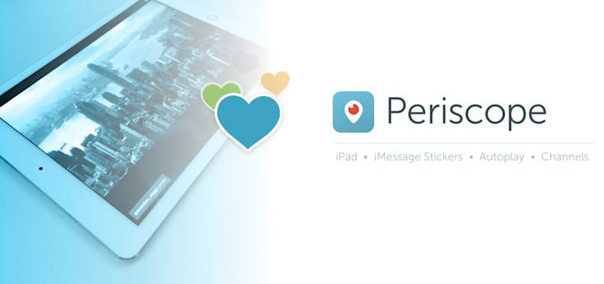 Periscope gets iMessage hearts, improved iPad support on iOS 10