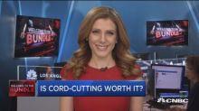 Cord-Cutting: Is it worth it?