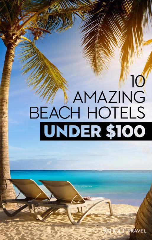 Shore Thing: 10 Amazing Beach Hotels Under $100
