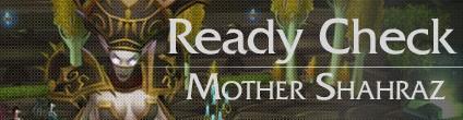 Ready Check: Mother Shahraz