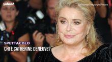 Chi è Catherine Deneuve?