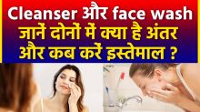 Cleanser & face wash: whats the difference and how to use it