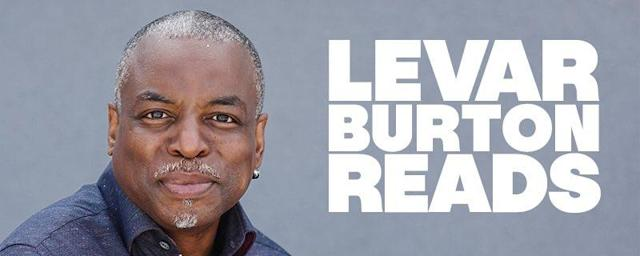 LeVar Burton is reading to you again on his new podcast