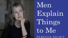 How Rebecca Solnit's 'Men Explain Things to Me' Garnered New Meaning After #MeToo Movement