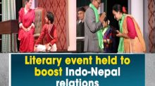 Literary event held to boost Indo-Nepal relations
