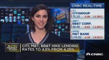 Citi, M&T, BB&T hike lending rates to 4.5% from 4.25%
