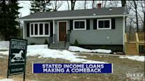 Stated income loans make a comeback