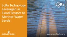 Semtech's LoRa Technology and Senet's LoRaWAN-based Network Leveraged in Flood Sensors to Monitor Water Levels