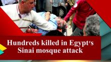 Hundreds killed in Egypt's Sinai mosque attack