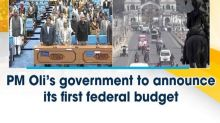 PM Oli's government to announce its first federal budget