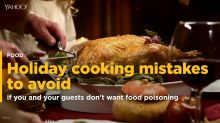 Holiday cooking mistakes to avoid if you don't want food poisoning